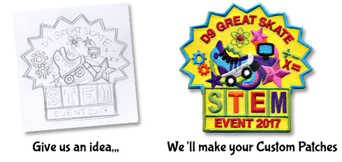 Let us help transform your ideas into a patch you can be proud to offer as a lifelong memory of your event.  Just fax or email your doodle or idea. We'll do the rest. Best of all, it's FREE!