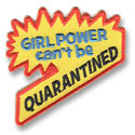 Girl Power Can't Be QUARANTINED